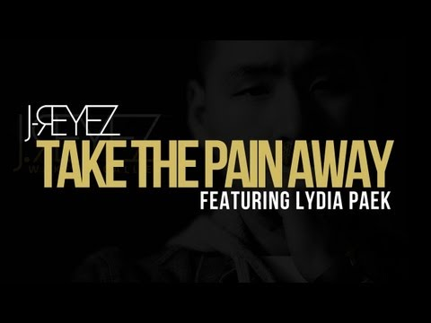J-REYEZ - Take The Pain Away ft. Lydia Paek (Audio)