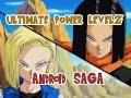 DBZ: Ultimate Power Levels - ANDROID SAGA