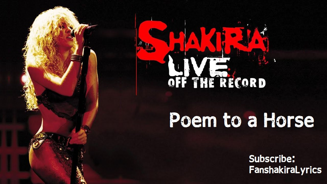 Download Shakira - Poem To A Horse (Live) [Lyrics]