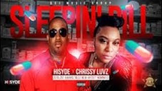 SLEEPIN' PILL by HISYDE featuring CHRISSY LUVZ Download your copy now   APPLE