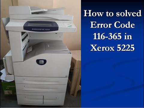 How to solve error code 116 365 in xerox - [SOLVED !! ]