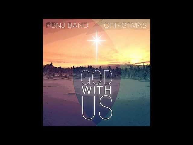 Silent Night (PBnJ Band Christmas - God With Us)