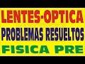 LENTES PROBLEMAS RESUELTOS DE PREPARATORIA-PREUNIVERSITARIOS
