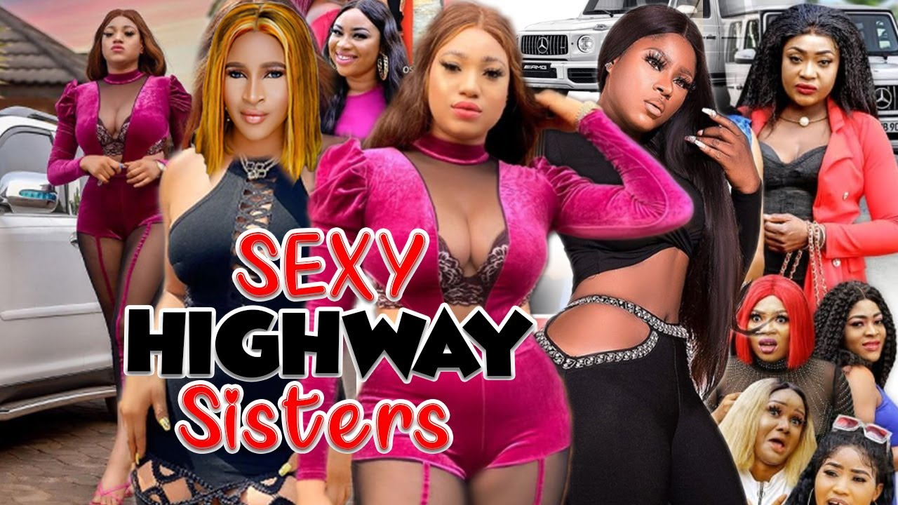 Sexy Highway Sisters Complete - {New Hit Movies} Queeneth Hilbert Latest Nigerian Nollywood Movies.