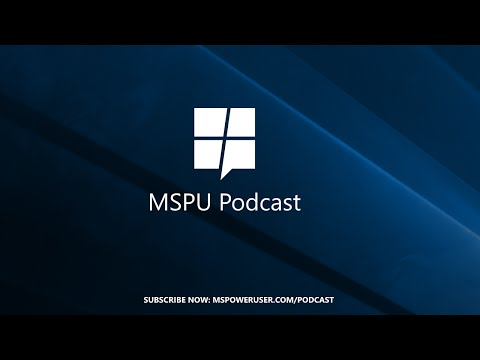 MSPoweruser Podcast 09: Anniversary Update arrives for Windows 10 Mobile