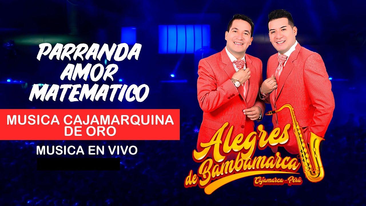 Parranda Amor matematico / Alegres de Bambamarca / Conciertos de Oro del Folklor Cajamarquino