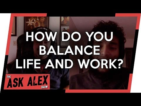 How Do You Balance Your Life and Creative Work? - The Ask Alex Show 009