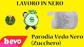 LAVORO IN NERO - Parodia Vedo Nero - Zucchero
