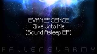 Evanescence - Give Unto Me (Sound Asleep EP)