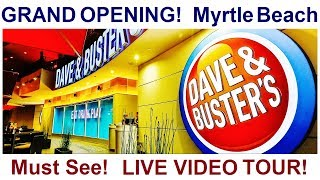 """MYRTLE BEACH """"Grand Opening"""" DAVE & BUSTER'S 6/5/17 LIVE VIDEO TOUR Entertainment Center Restaurant"""