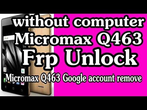 Micromax Q463 Frp Lock Remove