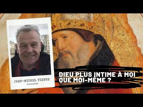 Saint AUGUSTIN - Dieu plus intime à moi que moi-même ?, Jean-Michel VIENNE