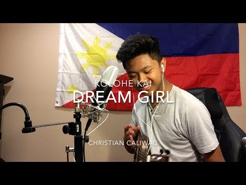 Kolohe Kai - Dream Girl (Christian Caliwag Cover)