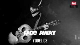 Yodelice - Fade Away