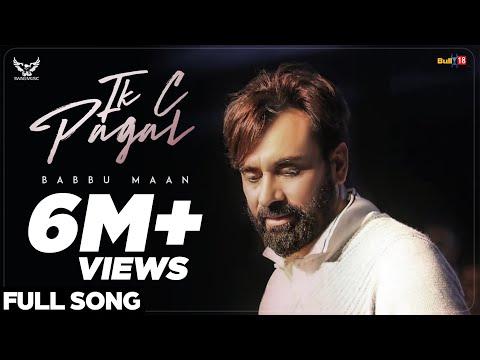 Babbu Maan - IK C Pagal (Full Song) | Latest Punjabi Songs 2018