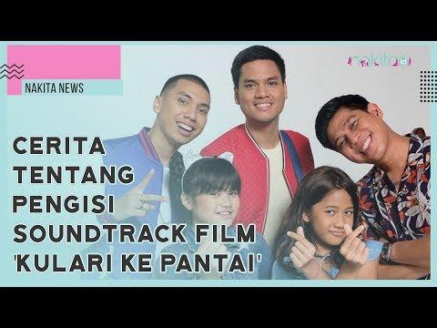 Nakita News - Cerita Tentang Pengisi Soundtrack Film 'Kulari Ke Pantai' Oleh RAN
