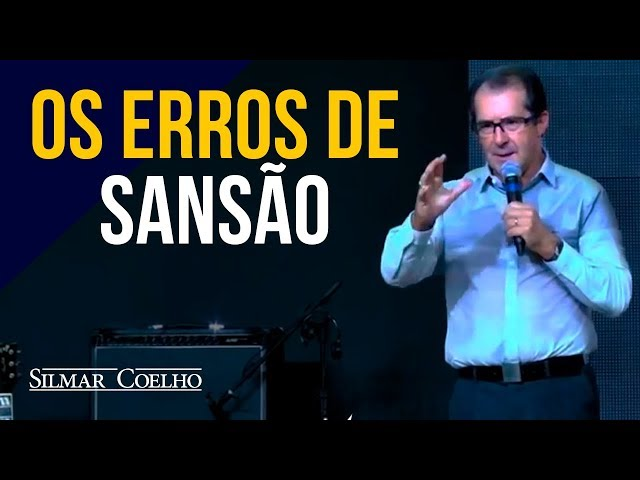 Silmar Coelho - Os Erros de Sansão