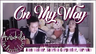 Download Alan Walker, Sabrina Carpenter & Farruko - On My Way (Acoustic Cover by AVIWKILA) Mp3