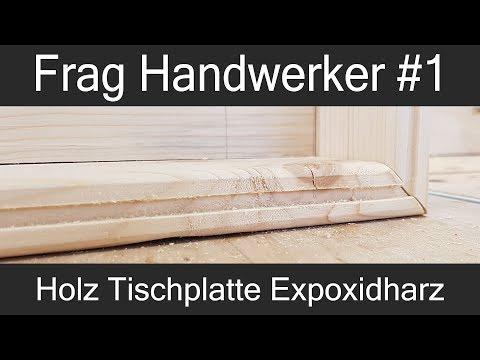 Favorit Frag Handwerker # 1 - Holz Tischplatte mit Epoxidharz versiegeln JC25