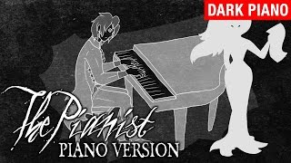 The Pianist (Creepypasta Song) Piano Version - myuu & Madame Macabre