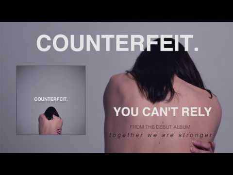 Counterfeit - You Can't Rely (Official Audio)