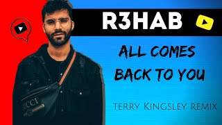 R3HAB - All Comes Back To You [Terry Kingsley Remix]