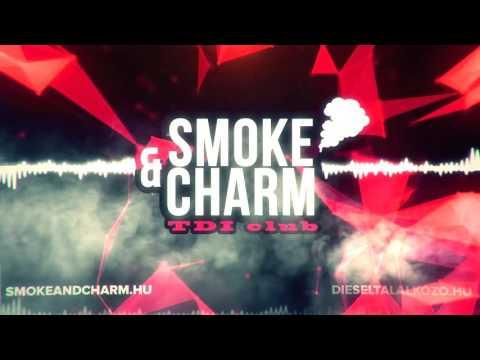 Smoke & Charm - Péntek Esti Cruising ft. DRAW