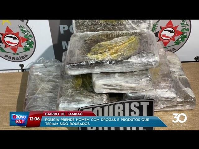 Polícia prende homem com drogas e produtos que teriam sido roubados em Tambaú- O Povo na TV