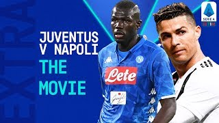 A Serie A CLASSIC! | Juventus 4-3 Napoli: The Movie | Serie A Extra