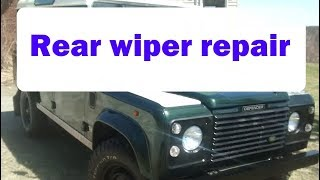 Land Rover Defender / Discovery 1+2  rear wiper motor repair - in real time!