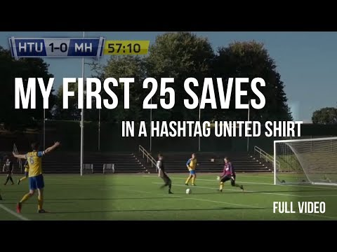 My Hashtag Highlights! 1st 25 saves in a Hashtag United shirt!
