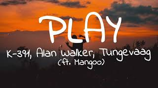 Alan Walker - Play(Lyrics) ft. K-391,Tungevaag,Mangoo