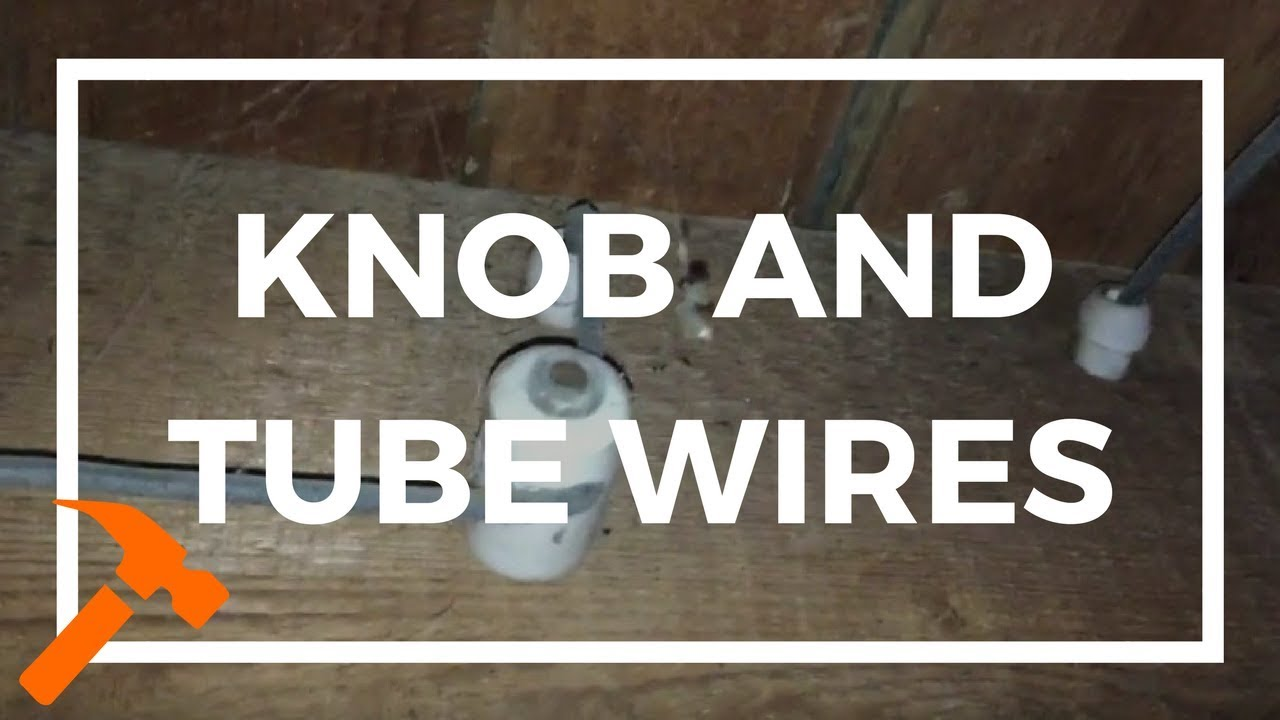 What Is Knob And Tube Wiring Youtube