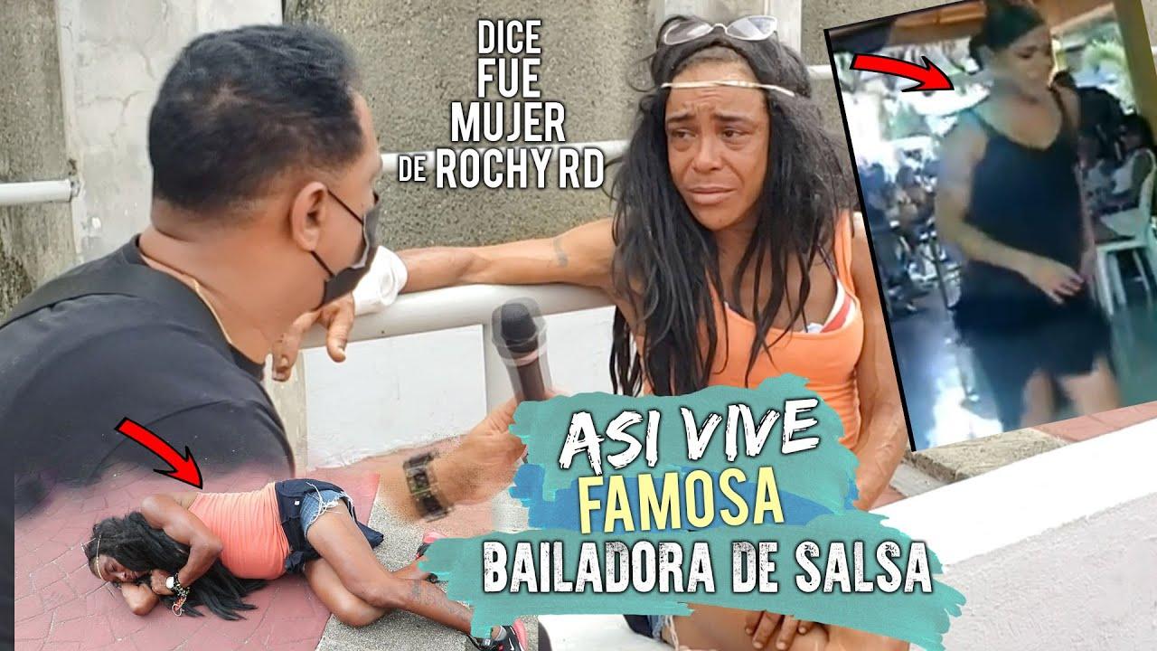 ASI VIVE FAMOSA BAILADORA DE SALSA / DICE FUE LA MUJER MAS QUERIDA DE ROCHY RD