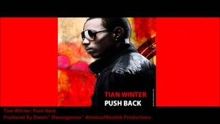New Tian Winter :PUSH BACK [2011 Antigua Soca Release][Produced By Dwaingerous]