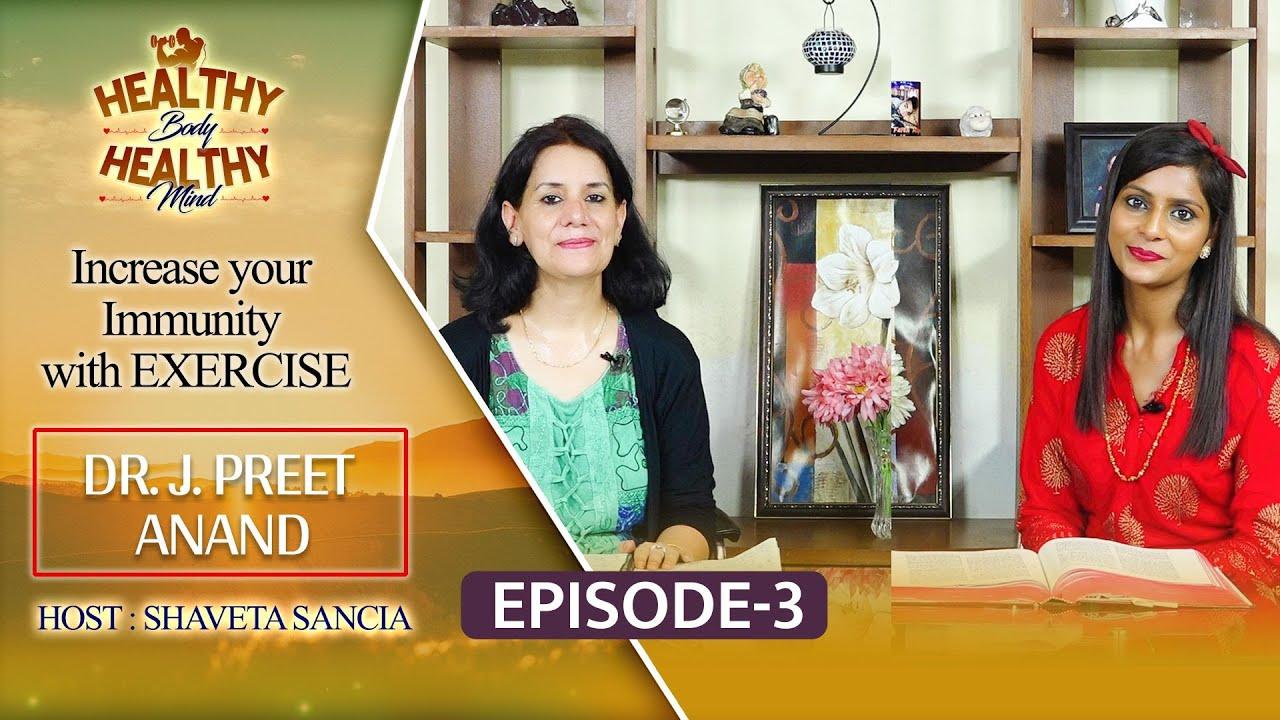 New Program | Increase your Immunity with EXERCISE | Episode 3 | Dr. J. Preet | Shaveta Sancia