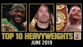 Top 10 Heavyweights - June 2019