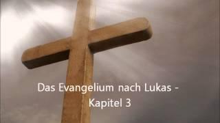 Das Evangelium nach Lukas - Kapitel 3 [LuÜ](, 2012-12-22T05:34:32.000Z)