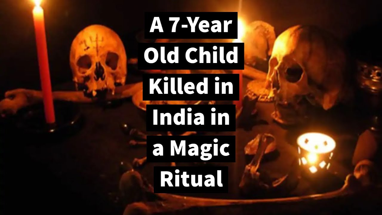 A 7 Year Old Killed in India over a Ritual