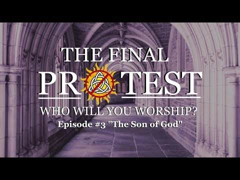 The Final Protest #3- The Son of God