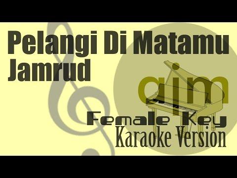 Jamrud - Pelangi Di Matamu (Female Key) Karaoke | Ayjeeme Karaoke