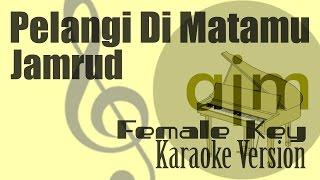 Jamrud - Pelangi Di Matamu (Female Key) Karaoke | Ayjeeme Karaoke MP3