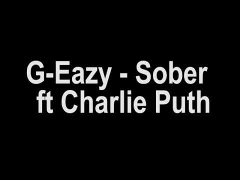 G-Eazy - Sober (Lyrics) ft. Charlie Puth