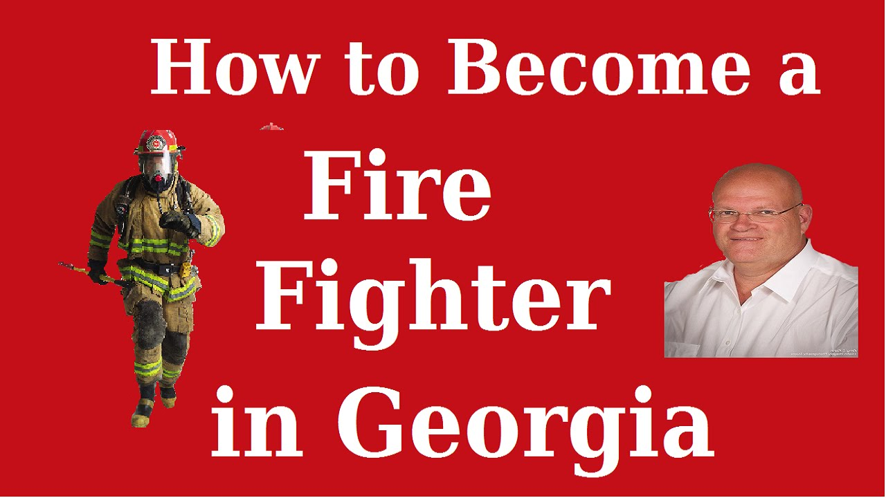 how to become a fire fighter in georgia what you have to do to get a job as a firefighter - Being A Firefighter Why Do You Want To Be A Firefighter Interview Question