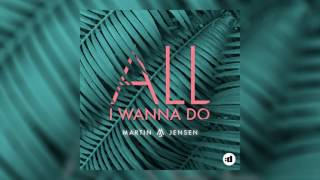 Martin Jensen - All I Wanna Do (Cover Art)