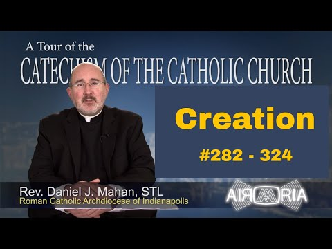 Tour of the Catechism #10  - Creation