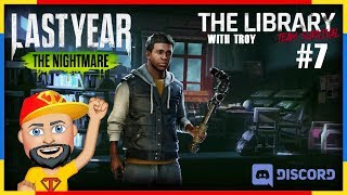 LYTN: The Library with Troy, Part 7 #PC #Discord #LastYearTheNightmare