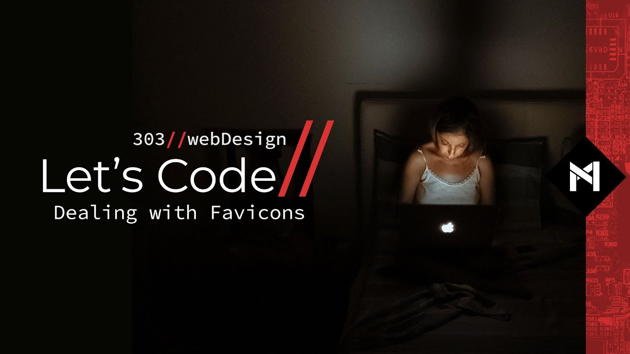 Let's Code // 304 // Dealing with Favicons