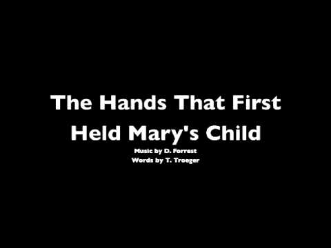 The Hands that First Held Mary's Child - Daniel E. Forrest