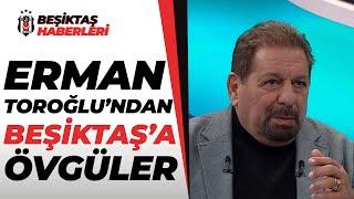 Erman Toroğlu Beşiktaş'ı Öve Öve Bitiremedi / Beşiktaş 2 - 1 Gaziantep FK Maç Sonu Yorumları